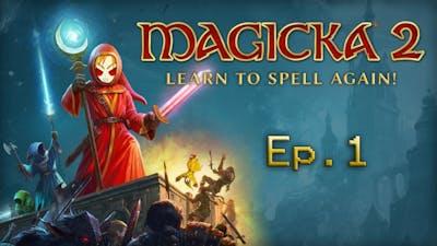 Magicka 2 Ep. 1 Whack-A-Wizard!