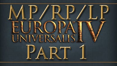 Let's Play Europa Universalis IV Multiplayer Community Game: Castile Part 1