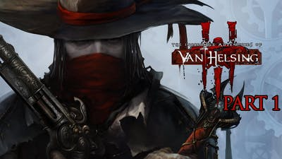 The Incredible Adventures of Van Helsing III Walkthrough Part 1 (No Commentary)