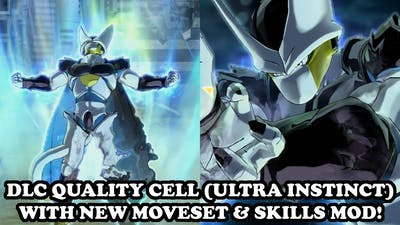 DLC QUALITY CELL (ULTRA INSTINCT) WITH NEW MOVESET & SKILLS! Dragon Ball Xenoverse 2 Mods
