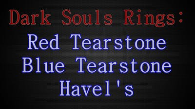 Dark Souls Rings: Red Tearstone, Blue Tearstone, and Havel's