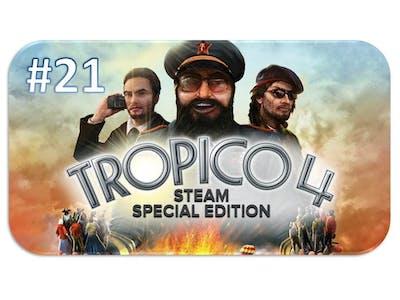 TROPICO 4 [SSE] ★ #21 El Prez, der Wahnsinnstyp ★ [Let's Play][Deutsch German Gameplay][HD+]