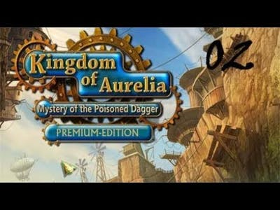 Kingdom of Aurelia - Mystery of the Poisoned Dagger PE - Walkthrough Part 02