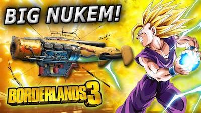 ALL the BOOMS... Nukem Style| Borderlands 3 lvl 72 Nukem