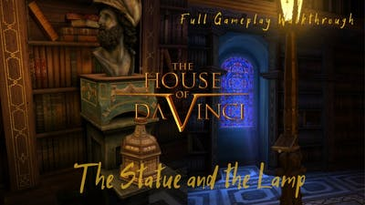 The House of da Vinci -The Statue and the lamp| Full gameplay walkthrough