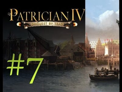 Patrician IV Let's Play - Campaign Playthrough Part 7
