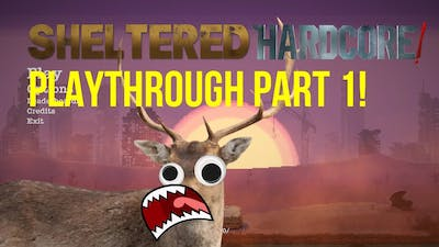 THIS IS TOUGH! - Sheltered