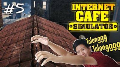 GAK SENGAJA NAIK KE ATAP (NO CLICK BAIT)!! Internet Cafe Simulator Part 5 [SUB INDO] ~Ngakak!!