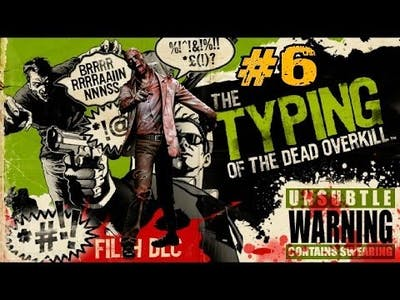 The Typing of the Dead: Overkill with Filth DLC Ep.6 - Creeping Flesh