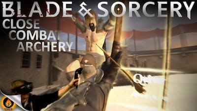 GODLIKE ARCHERY - BLADE AND SORCERY VR #6 [HTC VIVE]