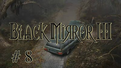 Let's Play - Black Mirror III! [Part 8] ᴴᴰ