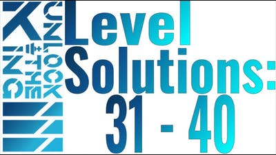 Unlock The King 3 Solutions: Levels 31 - 40