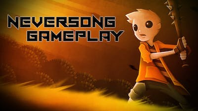 NEVERSONG FIRST EVER GAMEPLAY!!