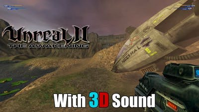 Unreal II: The Awakening with 3D spatial sound (OpenAL Soft HRTF audio)