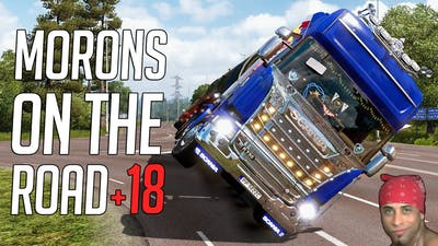 🚛 Euro Truck Simulator 2 - Morons On The Road #18 | Crash Compilation & Funny Moments!