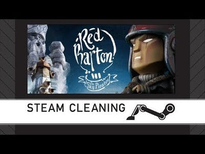 Steam Cleaning - Red Barton and The Sky Pirates