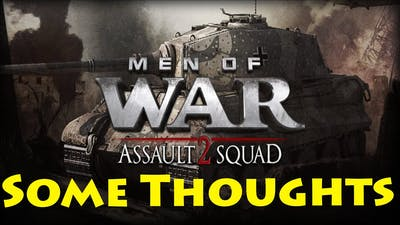 Some thoughts - Men Of War: Assault Squad 2