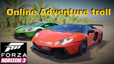 Online Adventure Playground games troll Forza Horizon 3
