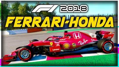 WHAT IF THE FERRARI F1 CAR HAD HONDA ENGINES?! - F1 2018 Game Experiment