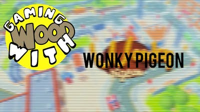 """Wonky Pigeon - """"The Worst Game We've Played"""" - GWW"""