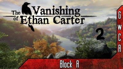 Let's Play The Vanishing of Ethan Carter #2: Unnatural Silence