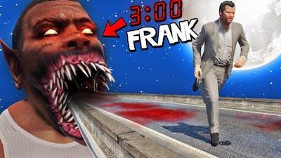 Escape The 3 AM FRANKLIN In GTA 5 (Insane)