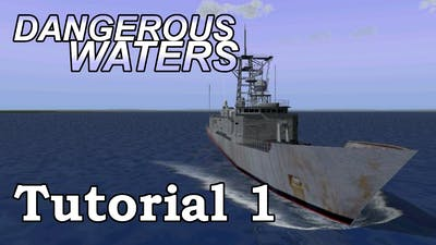 Dangerous Waters Perry-class Frigate Tutorial 1: Bridge, Machine Gun, EW, Hull Sonar