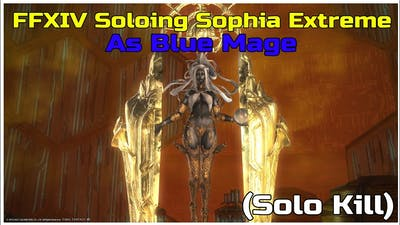 FFXIV Finally Soloing Sophia Extreme As Blue Mage with 15% echo