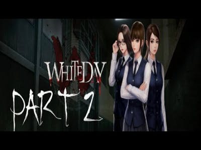 White day a labyrinth named school part 2