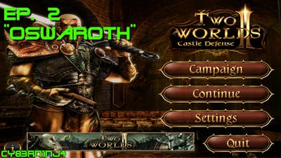 """Two Worlds II: Castle Defense - Ep. 2 """"Oswaroth"""""""