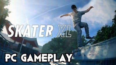 Skater XL - The Ultimate Skateboarding Game Gameplay PC 1080p