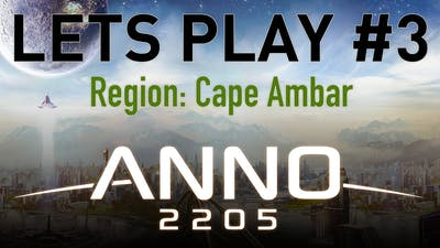 ANNO 2205 - Cape Ambar - Lets Play #3 - The ANNO Expert
