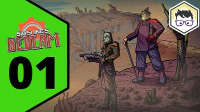 Skyshine's BEDLAM Let's Play, Part 01 - The Wasteland is Harsh