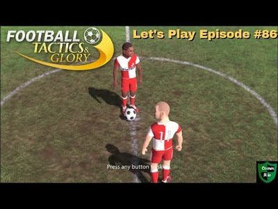 Little Rock Tries to Spoil Our Run-Let's Play Football Tactics & Glory Ep. 86