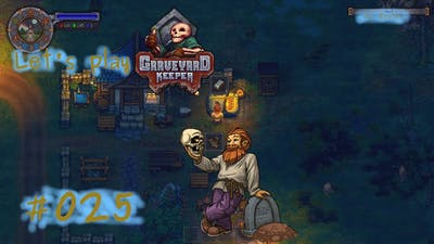 Graveyard Keeper, Stranger Sins, Game of Crone let's play deutsch Folge  25