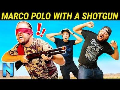 Marco Polo With A SHOTGUN!