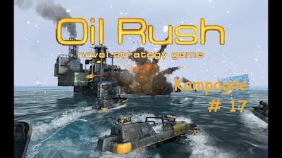 Let´s Play Oil Rush - #017 - Der letzte Tropfen: Guerilla-Krieg [deutsch][HD+]