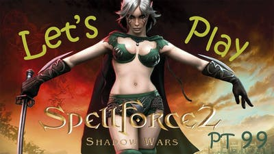 Let's Play Spellforce 2 Part 99