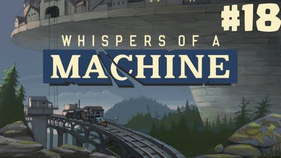 Whispers of a Machine #18 - 10 Minute Gameplay