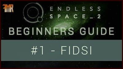 Endless Space 2 - Beginner's guide #1 - FIDSI