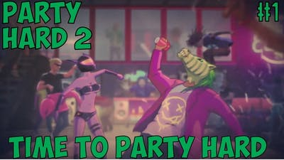 Time To Party Hard - Party Hard 2 (Full Game) #1