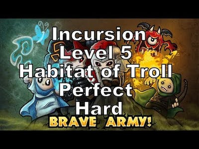 How To Games - Incursion Level 5 Habitat of Troll Perfect Hard Walkthrough Tower Defense Game
