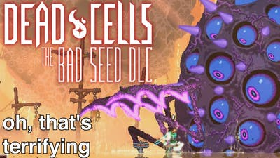unskilled zoomer plays Dead Cells - Dead Cells BAD SEED DLC