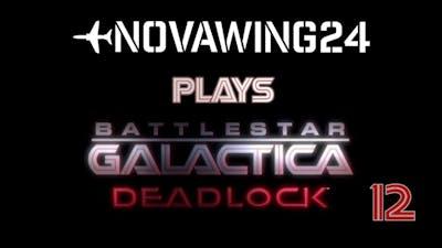 Battlestar Galactica: Deadlock - Campaign Playthrough - Episode 12