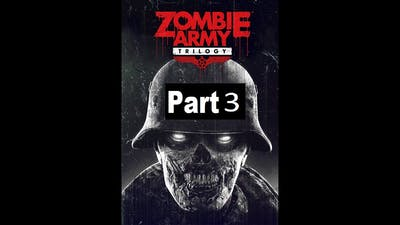 Zombie Army Trilogy Part 3