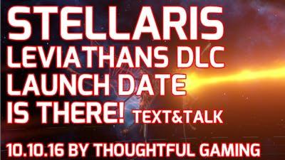 Stellaris Leviathans DLC Launch Date Announced (Text & Talk) - also Heinlein 1.3.0 (20th October)