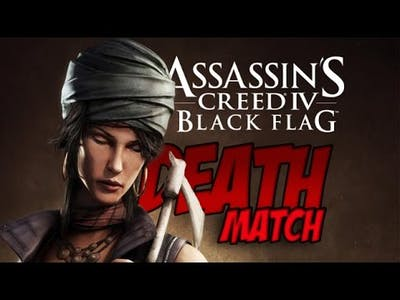 Assassin's Creed 4 | Deathmatch