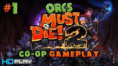 Orcs Must Die! 2 - Co-Op Gameplay #1 PC | HD