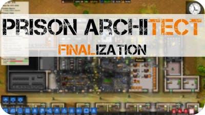 Prison Architect - E23 - Finalization