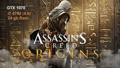 Assassin's Creed  Origins i7 4790(4.0) -GTX 1070-GAME PLAY Y FPS TEST